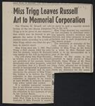 Miss Trigg Leaves Russell Art to Memorial Corporation